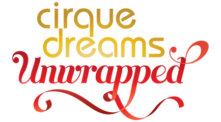 Cirque Dreams Unwrapped Guaranteed Seating